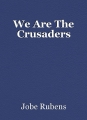 We Are The Crusaders