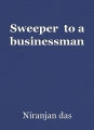 Sweeper  to a businessman