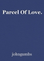 Parcel Of Love.
