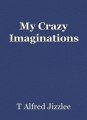 My Crazy Imaginations