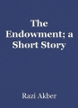 The Endowment; a Short Story