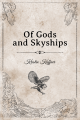 Of Gods and Skyships (Book One)