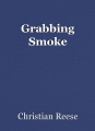 Grabbing Smoke
