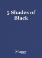 5 Shades of Black