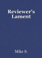 Reviewer's Lament