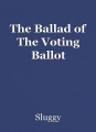 The Ballad of The Voting Ballot