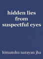 hidden lies from suspectful eyes
