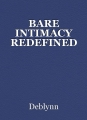 BARE INTIMACY REDEFINED