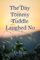 The Day Tommy Tuddle Laughed No More