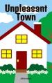 Unpleasant Town