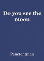 Do you see the moon