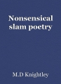 Nonsensical slam poetry