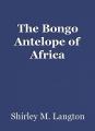 The Bongo Antelope of Africa