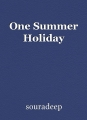 One Summer Holiday