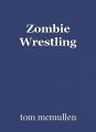 Zombie Wrestling
