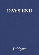 DAYS END
