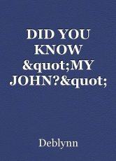 """DID YOU KNOW """"MY JOHN?"""""""
