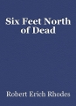 Six Feet North of Dead