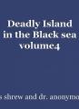 Deadly Island in the Black sea volume4