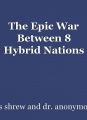 The Epic War Between 8 Hybrid Nations