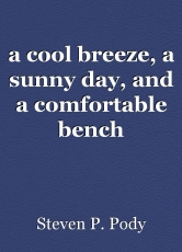 a cool breeze, a sunny day, and a comfortable bench