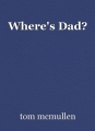 Where's Dad?