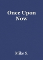 Once Upon Now