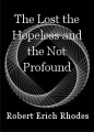The Lost the Hopeless and the Not Profound