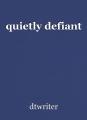 quietly defiant