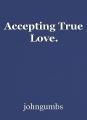 Accepting True Love.