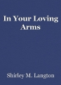 In Your Loving Arms