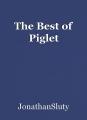 The Best of Piglet
