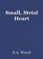Small, Metal Heart