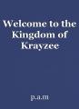 Welcome to the Kingdom of Krayzee