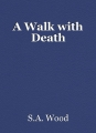 A Walk with Death
