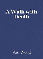 A Walk with Death