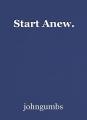 Start Anew.