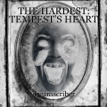 THE HARDEST: TEMPEST'S HEART