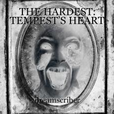 THE HARDEST: TEMPEST'S HEART
