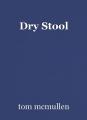 Dry Stool
