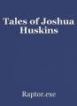Tales of Joshua Huskins
