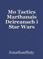 Mo Tactics Marthanais Deireanach i Star Wars Battlefront II