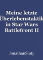 Meine letzte Überlebenstaktik in Star Wars Battlefront II