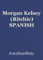 Morgan Kelsey (Ritchie) SPANISH
