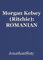 Morgan Kelsey (Ritchie): ROMANIAN