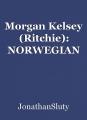 Morgan Kelsey (Ritchie): NORWEGIAN