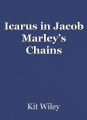 Icarus in Jacob Marley's Chains