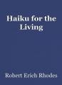 Haiku for the Living