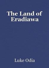 The Land of Eradiawa