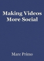 Making Videos More Social